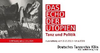 Das Echo der Utopien. Tanz und Politik